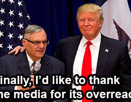 Media Continues Its Overreach With Arpaio Pardon